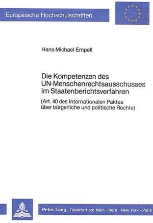 Die Kompetenzen Des Un-Menschenrechtsausschusses Im Staatenberichtsverfahren