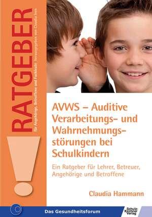 AVWS-Auditive Verarbeitungs- und Wahrnehmungsstoerungen bei Schulkindern