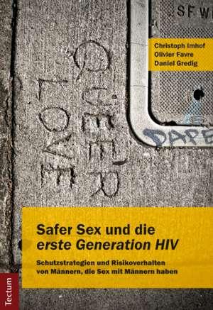 Safer Sex und die erste Generation HIV
