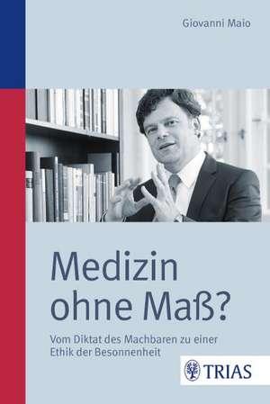 Medizin ohne Mass?