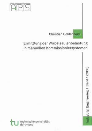 Ermittlung der Wirbelsäulenbelastung in manuellen Kommissioniersystemen de Christian Goldscheid