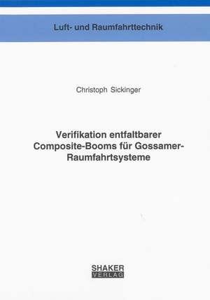 Verifikation entfaltbarer Composite-Booms für Gossamer-Raumfahrtsysteme de Christoph Sickinger