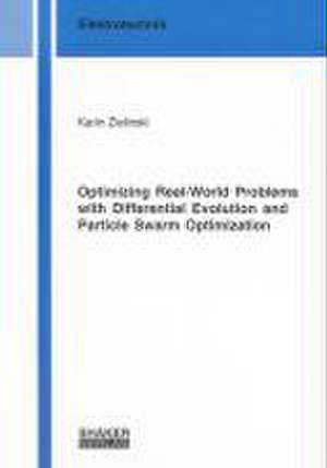 Optimizing Real-World Problems with Differential Evolution and Particle Swarm Optimization de Karin Zielinski