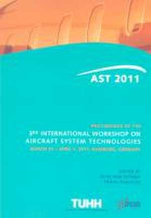 Proceedings of the 3rd International Workshop on Aircraft System Technologies de Otto von Estorff