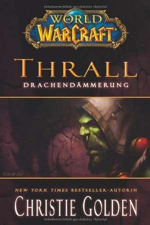 World of Warcraft - Thrall - Drachendaemmerung