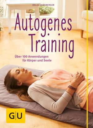 Autogenes Training (mit CD) de Delia Grasberger