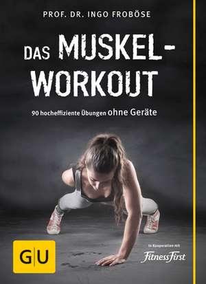 Das Muskel-Workout de Ingo Froböse