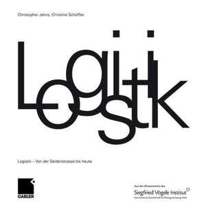 Logistik: Von der Seidenstraße bis heute de Christopher Jahns