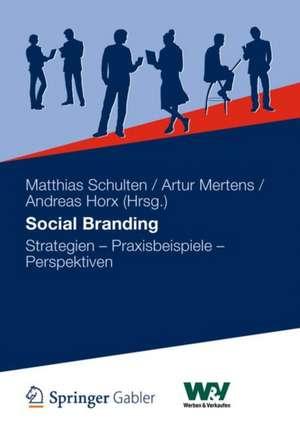 Social Branding: Strategien - Praxisbeispiele - Perspektiven de Matthias Schulten