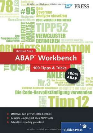 ABAP Workbench - 100 Tipps & Tricks de Christian Assig