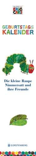 Die kleine Raupe Nimmersatt. Geburtstagskalender