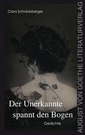 Der Unerkannte spannt den Bogen de Clara Schobesberger