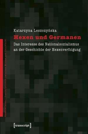 Hexen und Germanen de Katarzyna Leszczynska