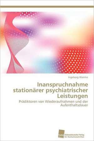 Inanspruchnahme Stationarer Psychiatrischer Leistungen