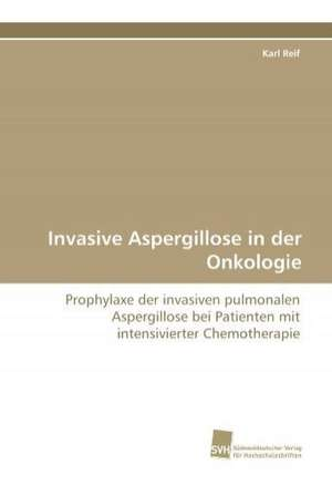 Invasive Aspergillose in Der Onkologie