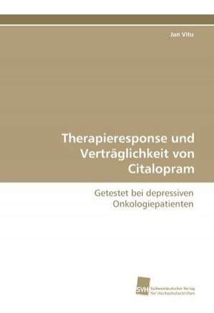 Therapieresponse Und Vertraglichkeit Von Citalopram:  Wenn Patienten Sich Krank Machen de Jan Vitu