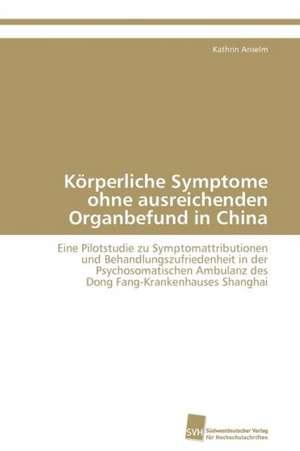 Korperliche Symptome Ohne Ausreichenden Organbefund in China