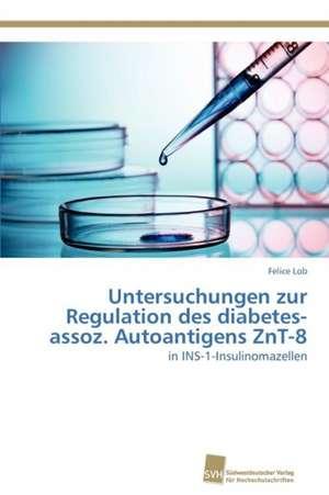 Untersuchungen Zur Regulation Des Diabetes-Assoz. Autoantigens Znt-8