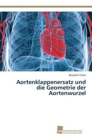 Aortenklappenersatz und die Geometrie der Aortenwurzel