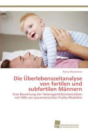 Die UEberlebenszeitanalyse von fertilen und subfertilen Maennern