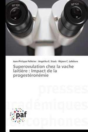 Superovulation chez la vache laitière : Impact de la progesteronemie