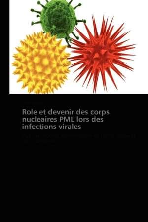 Role et devenir des corps nucleaires PML lors des infections virales de Tarik Regad