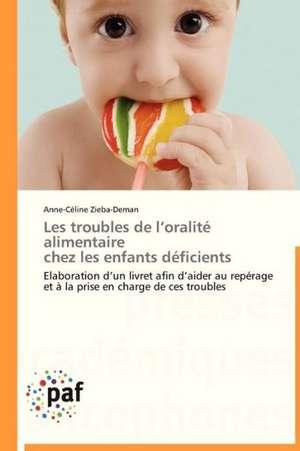 Les troubles de l'oralite alimentaire chez les enfants deficients