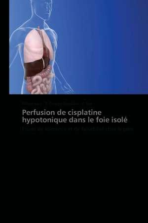 Perfusion de cisplatine hypotonique dans le foie isole