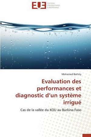 Evaluation Des Performances Et Diagnostic D Un Systeme Irrigue