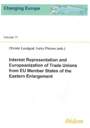 Interest Representation & Europeanization of Trade Unions from EU Member States of the Eastern Enlargement imagine