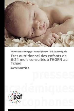 État nutritionnel des enfants de 6-24 mois consultes à l'HGRN au Tchad