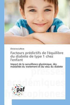 Facteurs predictifs de l'equilibre du diabète de type 1 chez l'enfant