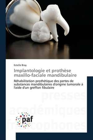 Implantologie et prothèse maxillo-faciale mandibulaire