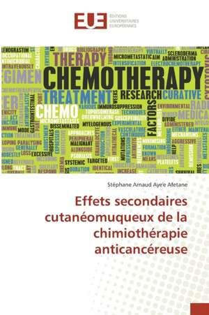 Effets Secondaires Cutaneomuqueux de La Chimiotherapie Anticancereuse