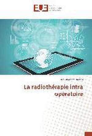 La Radiotherapie Intra Operatoire