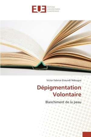 Depigmentation Volontaire