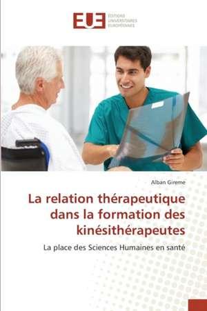 La Relation Therapeutique Dans La Formation Des Kinesitherapeutes