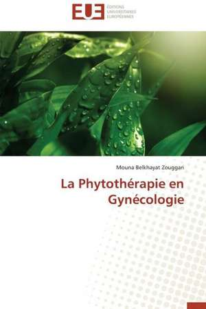 La Phytotherapie En Gynecologie