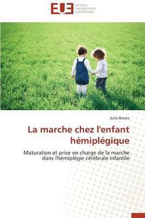 La Marche Chez L'Enfant Hemiplegique