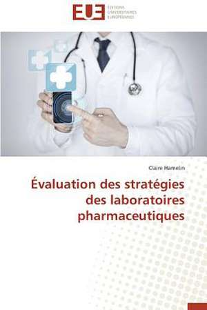 Evaluation Des Strategies Des Laboratoires Pharmaceutiques