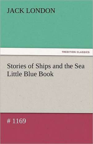 Stories of Ships and the Sea Little Blue Book # 1169 de Jack London