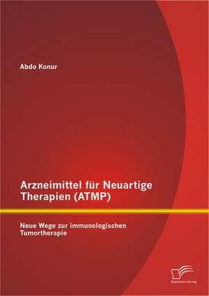 Arzneimittel Fur Neuartige Therapien (Atmp)