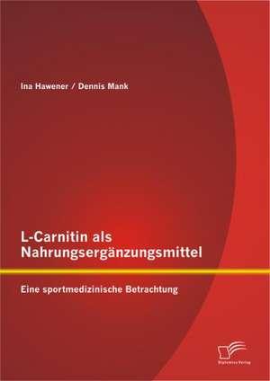 L-Carnitin ALS Nahrungserg Nzungsmittel
