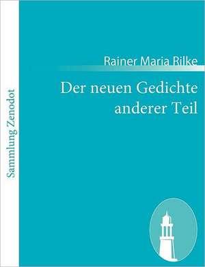 Der neuen Gedichte anderer Teil de Rainer Maria Rilke