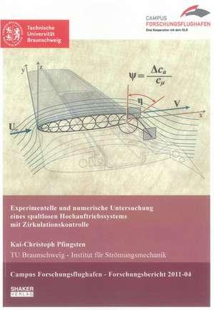 Experimentelle und numerische Untersuchung eines spaltlosen Hochauftriebssystems mit Zirkulationskontrolle de Kai-Christoph Pfingsten