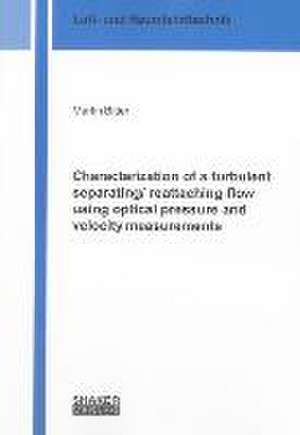 Characterization of a turbulent separating/ reattaching flow using optical pressure and velocity measurements de Martin Bitter