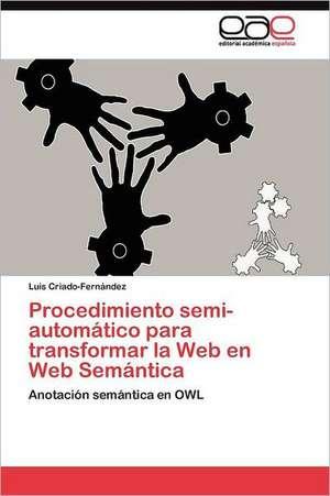 Procedimiento Semi-Automatico Para Transformar La Web En Web Semantica:  Hacia Una Epica Posmoderna de Luis Criado-Fernández