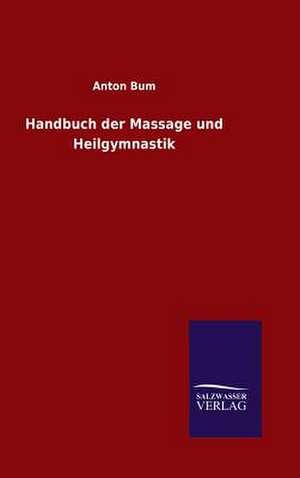 Handbuch Der Massage Und Heilgymnastik