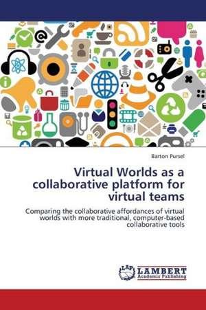 Virtual Worlds as a collaborative platform for virtual teams de Pursel Barton