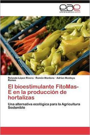 El Bioestimulante Fitomas-E En La Produccion de Hortalizas